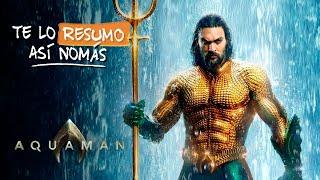 Aquaman | #TeLoResumoAsiNomas 229