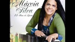 É dando glória - Márcia Silva