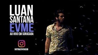 Luan Santana - Eu, Você, o Mar e Ela (Ao vivo em Sorocaba)