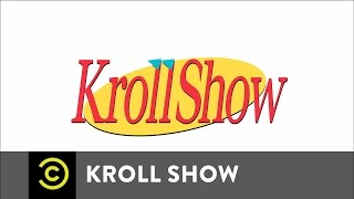 The Kroll Show of Show-Kroll