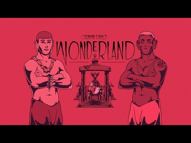 Videoclip oficial de la canción Wonderland de Caravan Palace
