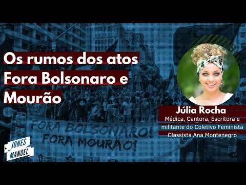 Os rumos dos atos Fora Bolsonaro e Mourão