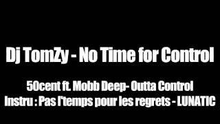 DJ TomZy - No time for control - 50cent Ft. Mobb Deep (Outta Control)