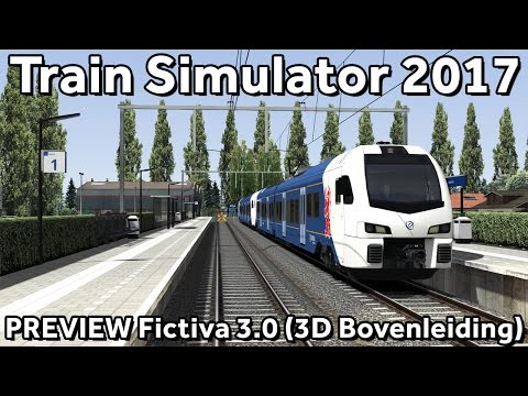 Train Simulator 2017: PREVIEW Fictiva v3.0 met 3D bovenleiding