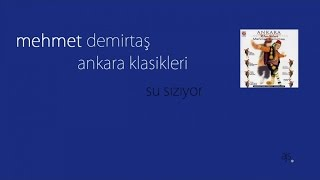 Mehmet Demirtaş - Su Sızıyor (Official Audio)