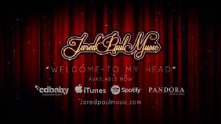 Jared Paul Music - Welcome to my Head