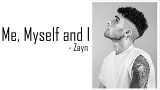 Zayn - Me, Myself and I (Beyoncé Cover) [Full HD] lyrics