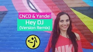 CNCO Yandel - Hey DJ - Zumba Choreography (Remix)