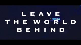 Leave The World Behind - Clip 7