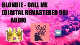 BLONDIE - CALL ME (DIGITAL REMASTERED 98) AUDIO
