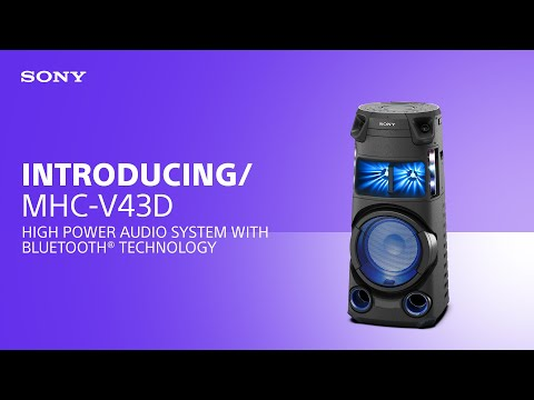 Introducing the Sony MHC-V43D High Power Audio System with Bluetooth® technology