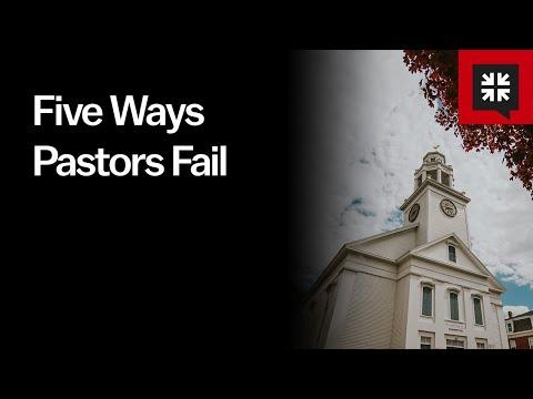 Five Ways Pastors Fail