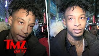 21 Savage Thinks He Was Arrested For Lyrics In His Song 'A Lot' | TMZ TV