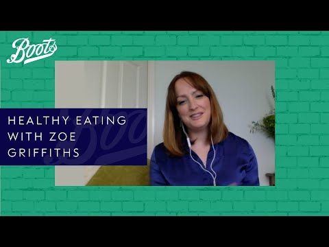 boots.com & Boots Discount Code video: Boots Live Well Panel | Healthy eating with Zoe Griffiths | Boots UK