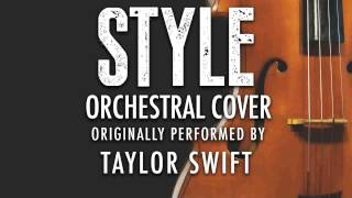 """""""STYLE"""" BY TAYLOR SWIFT (ORCHESTRAL COVER TRIBUTE) - SYMPHONIC POP"""