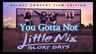 Little Mix - You Gotta Not (Audio Only)
