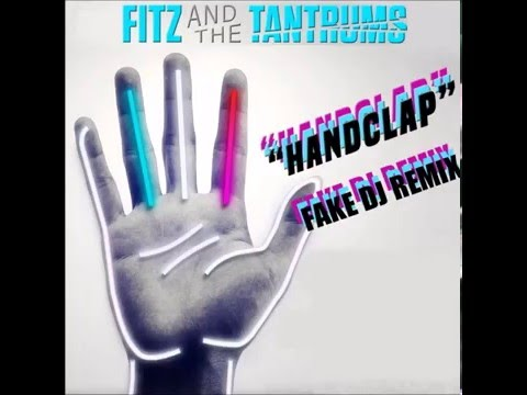 fitz-and-the-tantrums-handclap-fake-dj-remix-fake-dj