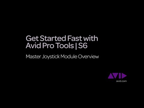 21. Get Started Fast with Avid Pro Tools | S6  -  Master Joystick Module Overview