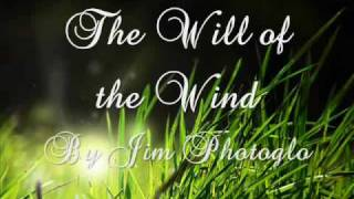 Will of the Wind By Jim Photoglo