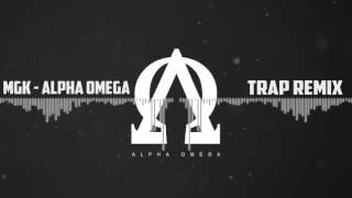 MGK -Alpha Omega [Trap Mix] width=