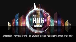 Megasonic - Experience (Follow Me) 2K10 (Brooklyn Bounce S-Style Remix Edit)