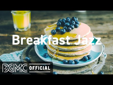 Breakfast Jazz: Background Instrumental Jazz Music - Music for Studying, Work, Wake Up