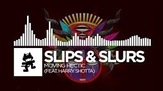 Slips & Slurs - Moving Hectic (feat. Harry Shotta) [Monstercat Release]