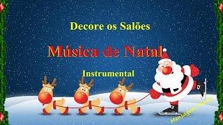 Música de Natal - Decore os Salões  ( Instrumental )