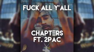 2Pac - Fuck All Y'all (Chapters Remix)