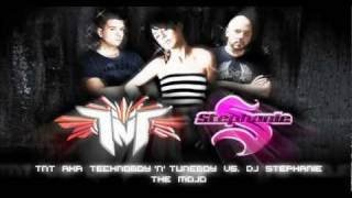 "TNT aka TECHNOBOY 'N' TUNEBOY vs DJ STEPHANIE ""THE MOJO"""