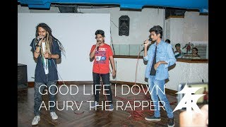 Good life - G-eazy | Down | The Fate of the Furious | Apurv The Rapper ft. The Beatboxers