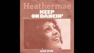 Heathermae - Keep On Dancin' (1976)