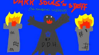 DDH - Dark Souls'n Stuff (no rainbows included) - CrappyMouthDubstep