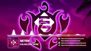 SE7EN - Kalani (Original Mix)[OUT NOW]
