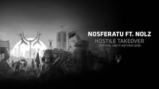Nosferatu ft. Nolz - Hostile Takeover (Official UNITY Anthem 2016)