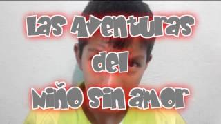 """Las Aventuras Del Niño Sin Amor. Ep. 1: """"Los amigos""""."""