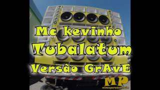 Mc Kevinho -Tumbalatum - Versão Grave Automotivo