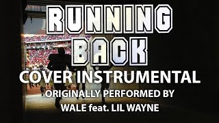 Running Back (Cover Instrumental) [In the Style of Wale feat. Lil Wayne]
