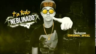 Insanou Hip Hop Tá Tudo Neblinado ♪♫ 2015