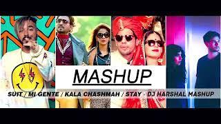 Suit- Mi Gente- Kala Chashmah- Stay- DJ Harshal Mashup