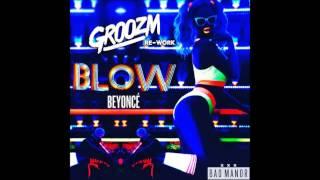 Blow (GROOZM Re-Work) - Bey