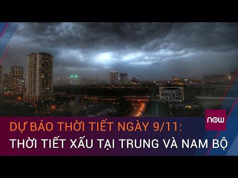 Dự báo thời tiết 9/11: Thời tiết chuyển xấu tại Trung và Nam Bộ   VTC Now