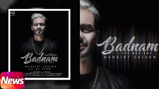Badnam ( News ) | Mankirt Aulakh | DJ Flow | Releasing On 21st sep 2017