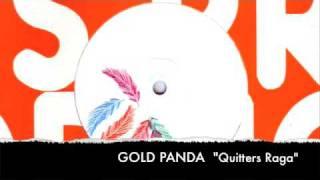 Gold Panda - Quitters Raga