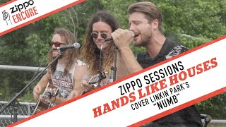 """Zippo Encore Sessions: HANDS LIKE HOUSES - """"Numb"""" [LINKIN PARK COVER]"""