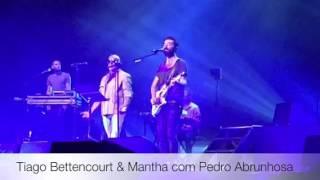 Carta - Tiago Bettencourt & Mantha com participação especial de Pedro Abrunhosa, Coliseu do Porto,