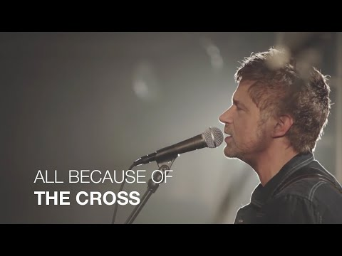 paul-baloche-all-because-of-the-cross-leadworshipdotcom