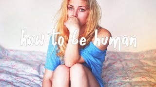 Chelsea Cutler - How To Be Human (Lyric Video)