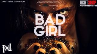 TRAP BEAT INSTRUMENTAL *BAD GIRL* (FREE DOWNLOAD) [PROD. BY TOOL-TRAPBEATS]