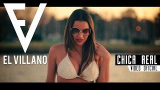El Villano - Chica Real Ft. Kenny Dih (Video Oficial)